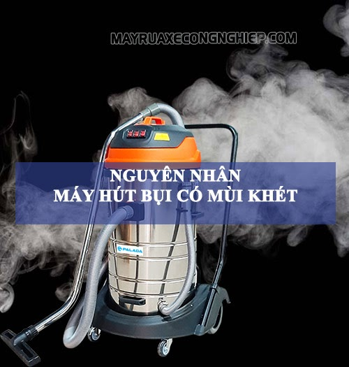 Nguyên nhân máy hút bụi bị khét
